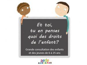 Consultation Enfants/jeunes AEDE : Droits de l'Enfant, qu'en dites-vous ?